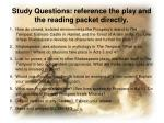 study questions reference the play and the reading packet directly
