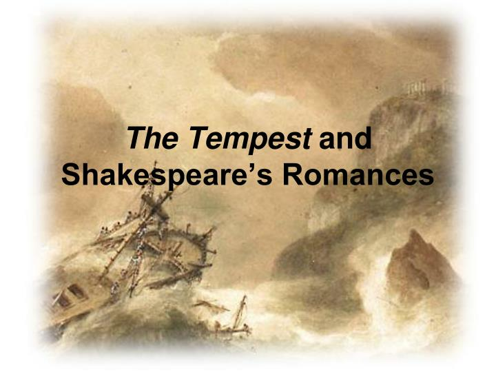 the tempest and shakespeare s romances n.