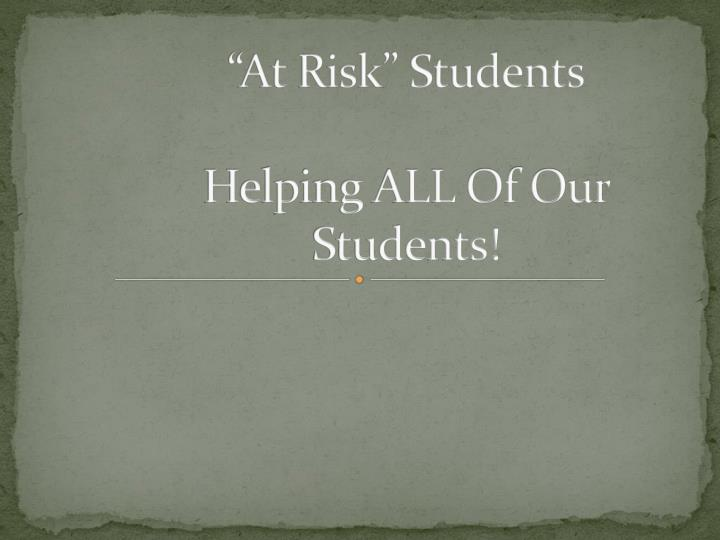 at risk students helping all of our students n.