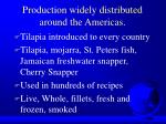 production widely distributed around the americas