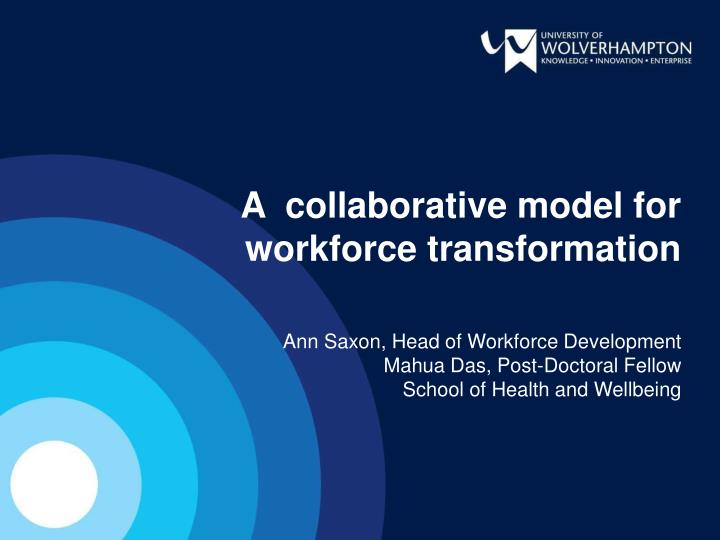 a collaborative model for workforce transformation n.