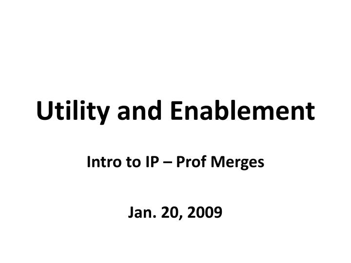 utility and enablement n.