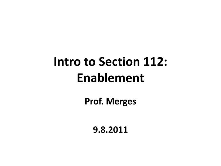 intro to section 112 enablement n.