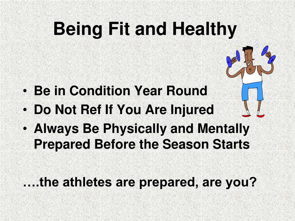 Being Fit and Healthy