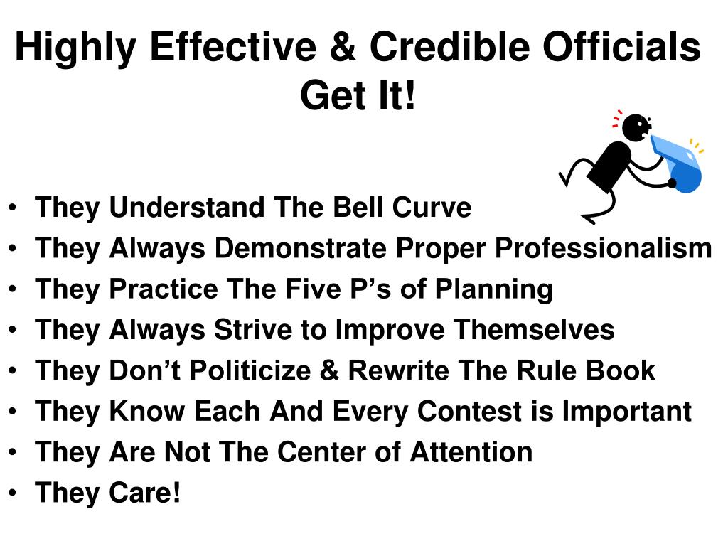 Highly Effective & Credible Officials Get It!