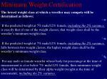 minimum weight certification25
