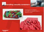 handling casualty containers3