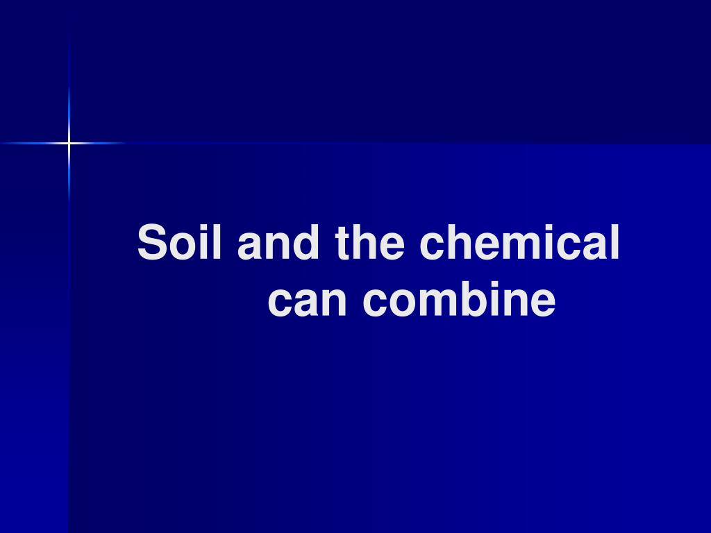 Soil and the chemical