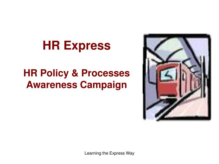 Hr express hr policy processes awareness campaign