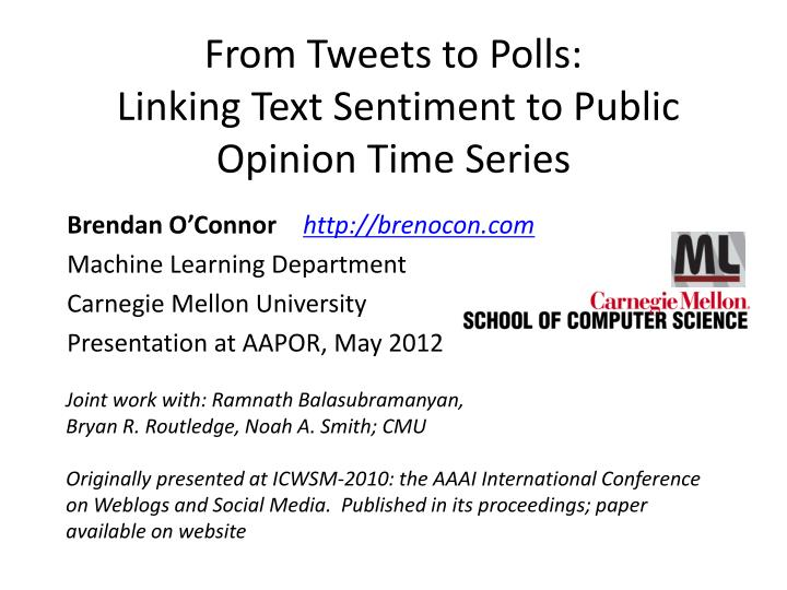 from tweets to polls linking text sentiment to public opinion time series n.