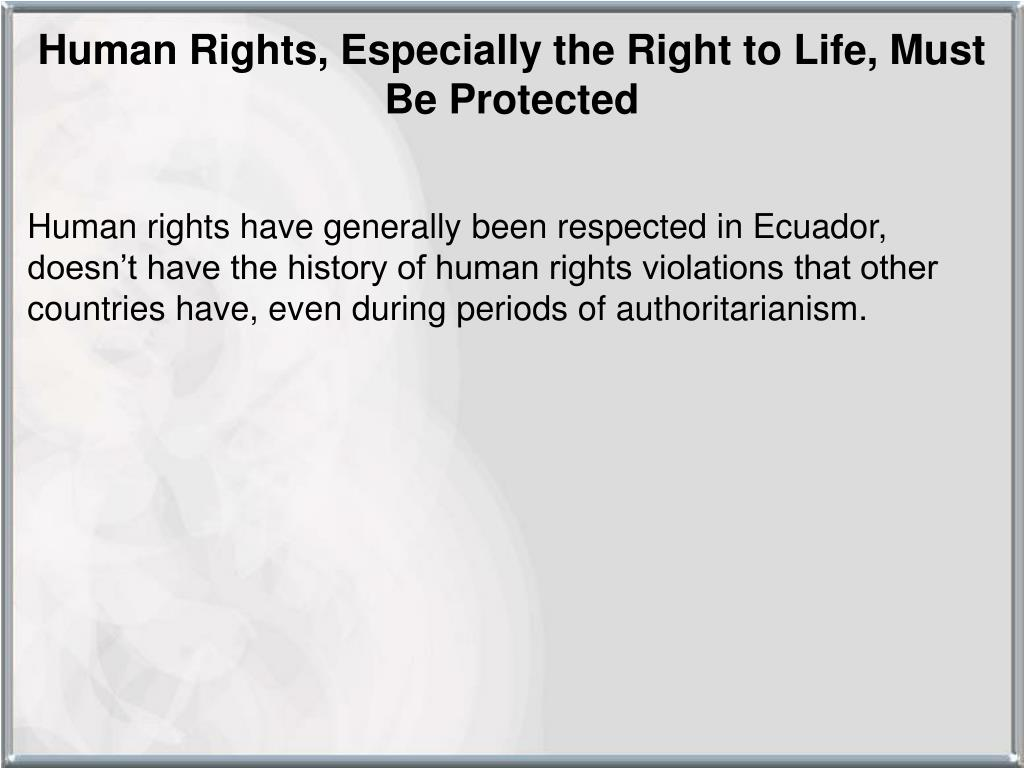Human Rights, Especially the Right to Life, Must Be Protected