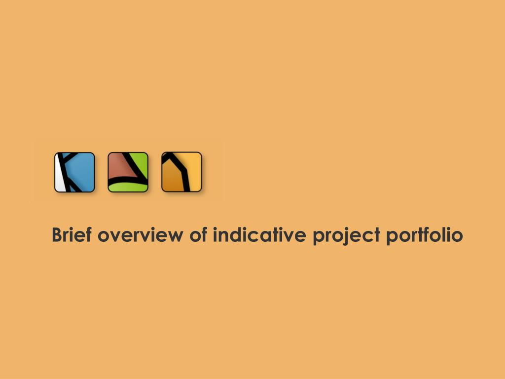Brief overview of indicative project portfolio