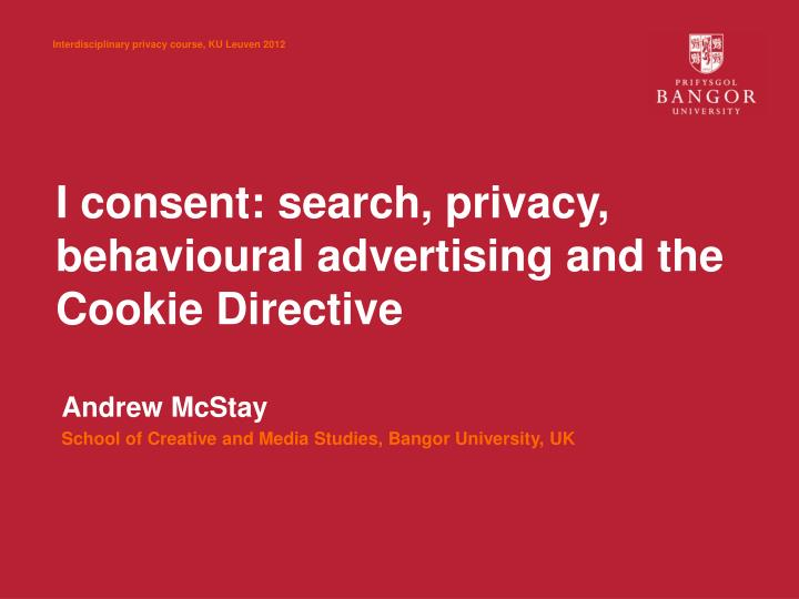 i consent search privacy behavioural advertising and the cookie directive n.