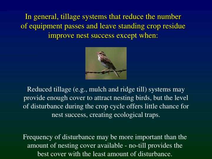 Reduced tillage (e.g., mulch and ridge till) systems may
