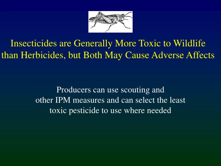 Insecticides are Generally More Toxic to Wildlife