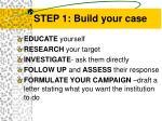 step 1 build your case