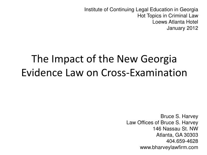 the impact of the n ew georgia evidence law on cross examination n.