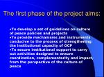 the first phase of the project aims