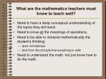 what are the mathematics teachers must know to teach well