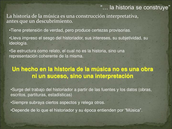 La historia de la m sica es una construcci n interpretativa antes que un descubrimiento
