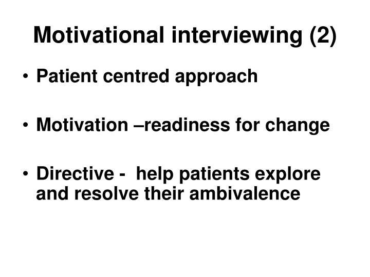 Motivational interviewing (2)