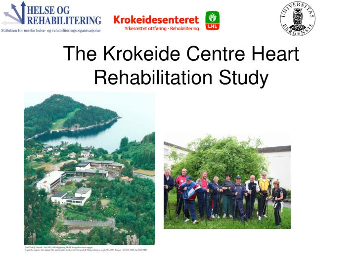 The krokeide centre heart rehabilitation study