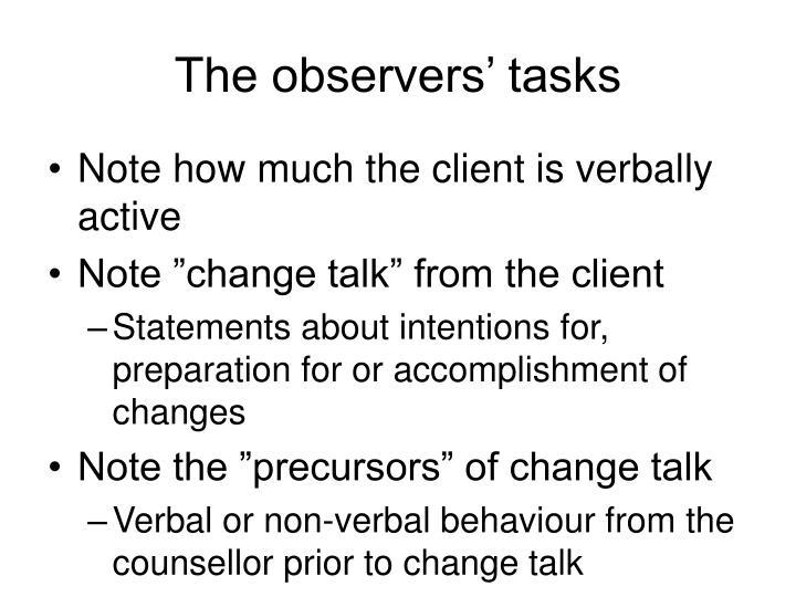The observers' tasks
