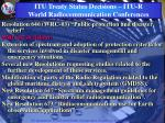 itu treaty status decisions itu r world radiocommunication conferences