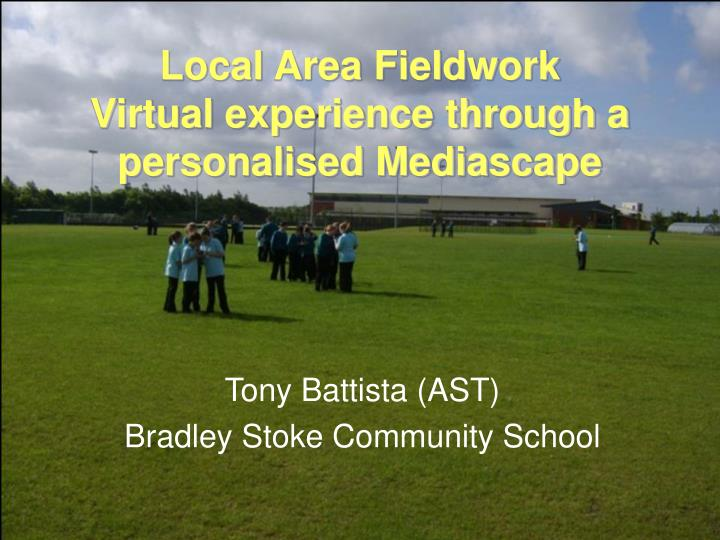 local area fieldwork virtual experience through a personalised mediascape n.
