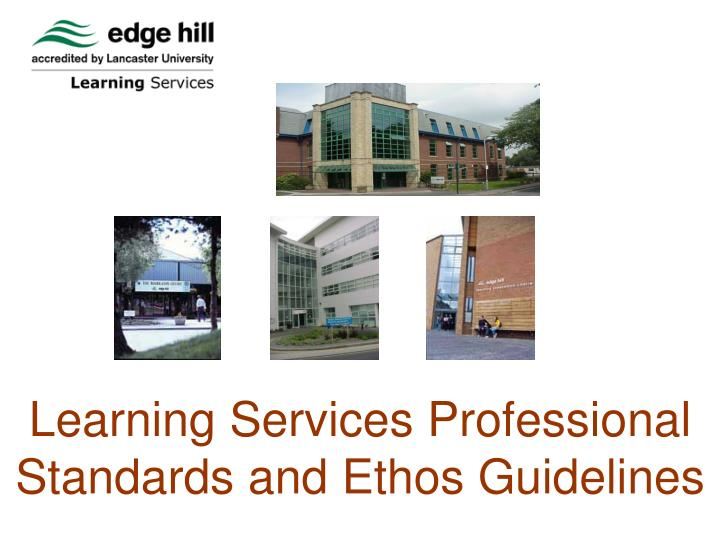 learning services professional standards and ethos guidelines n.
