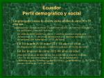 ecuador perfil demogr fico y social7