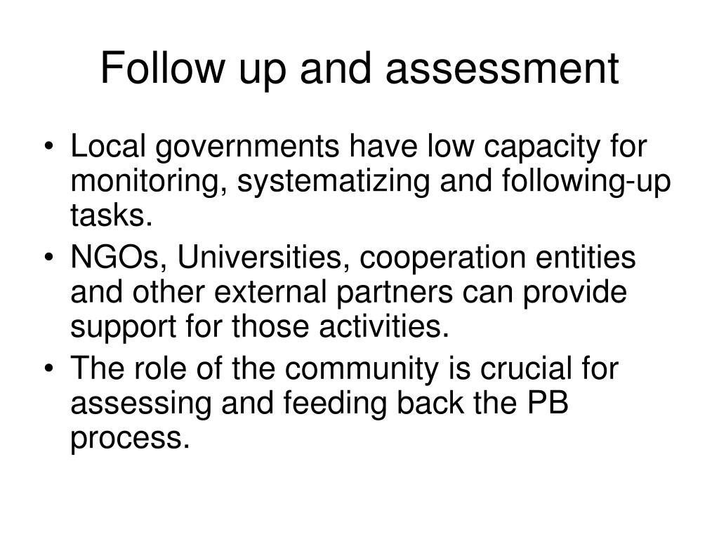 Follow up and assessment