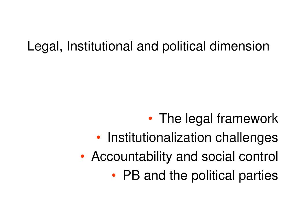 Legal, Institutional and political dimension