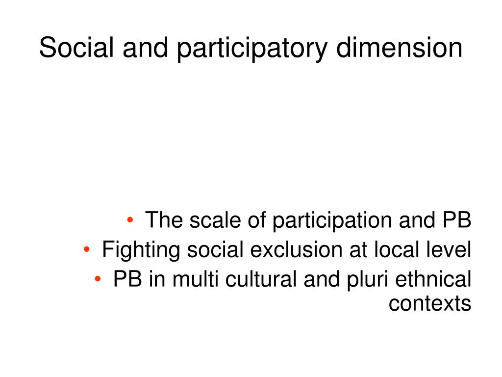 Social and participatory dimension