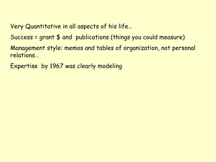 Very Quantitative in all aspects of his life…