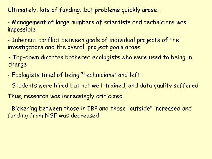 Ultimately, lots of funding…but problems quickly arose…