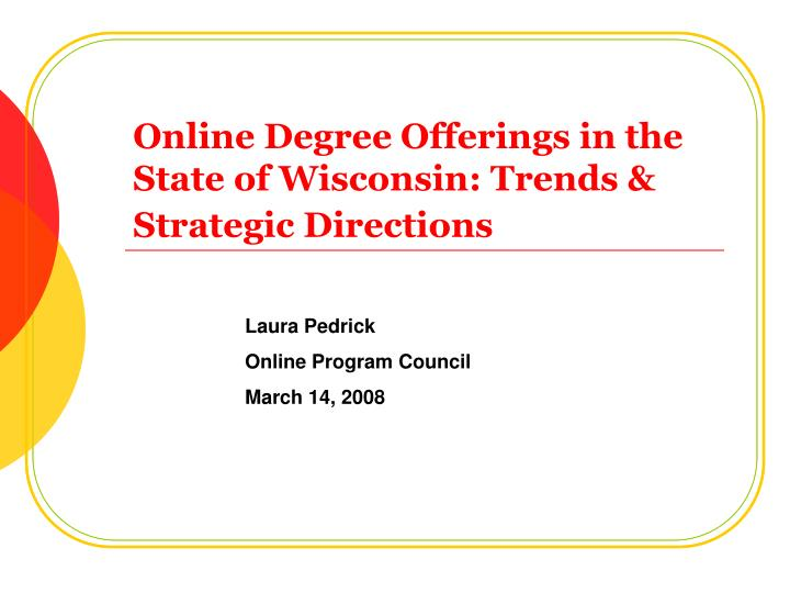 online degree offerings in the state of wisconsin trends strategic directions n.