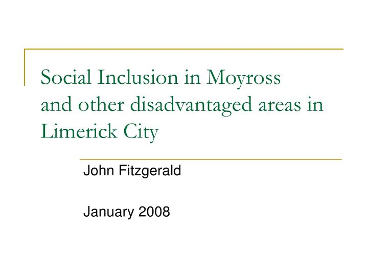 social inclusion in moyross and other disadvantaged areas in limerick city n.