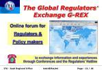 the global regulators exchange g rex