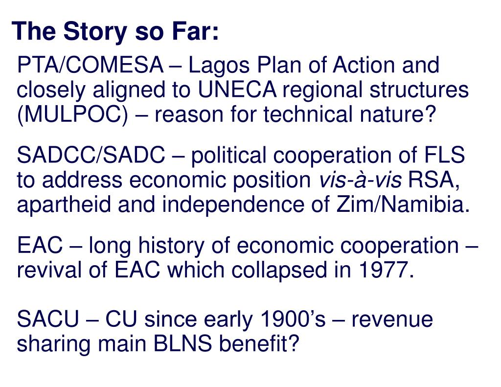 PTA/COMESA – Lagos Plan of Action and closely aligned to UNECA regional structures (MULPOC) – reason for technical nature?
