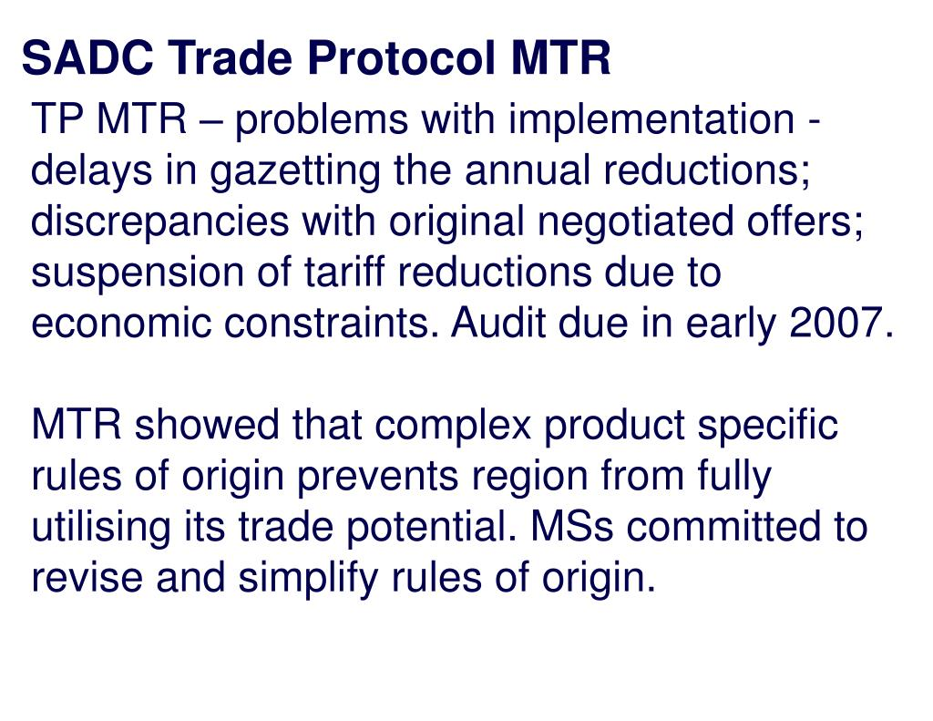 TP MTR – problems with implementation - delays in gazetting the annual reductions; discrepancies with original negotiated offers; suspension of tariff reductions due to economic constraints. Audit due in early 2007.
