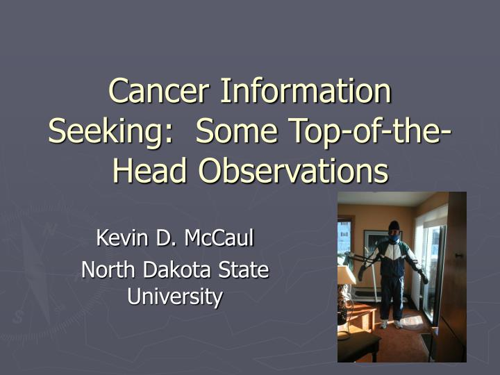 cancer information seeking some top of the head observations n.