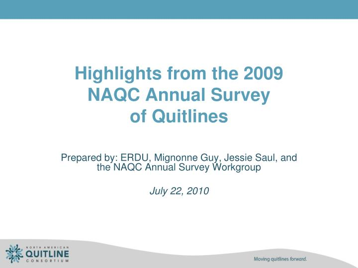 highlights from the 2009 naqc annual survey of quitlines n.