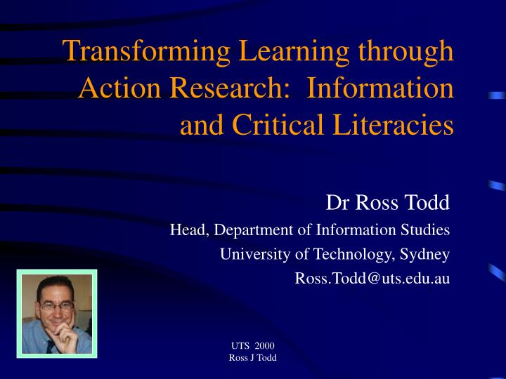 transforming learning through action research information and critical literacies n.