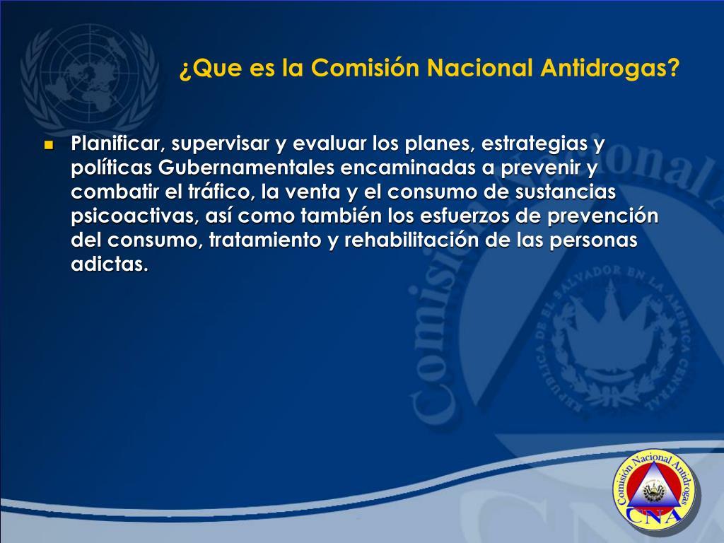 ¿Que es la Comisión Nacional Antidrogas?