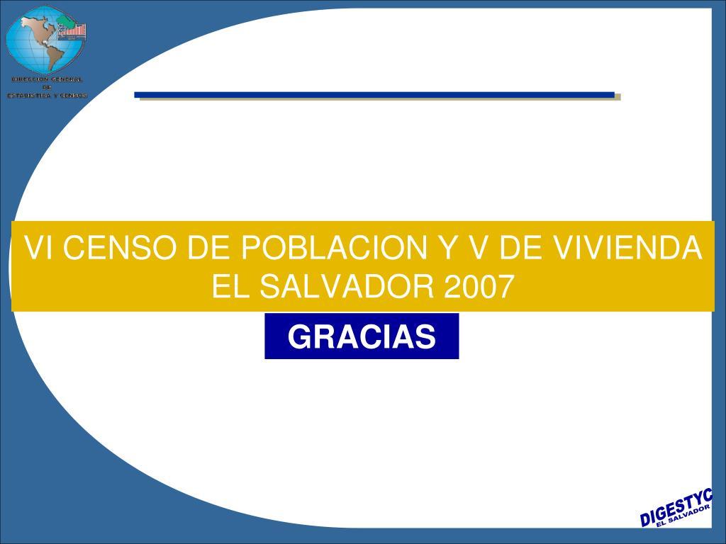 VI CENSO DE POBLACION Y V DE VIVIENDA EL SALVADOR 2007