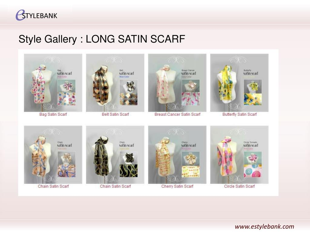 Style Gallery : LONG SATIN SCARF