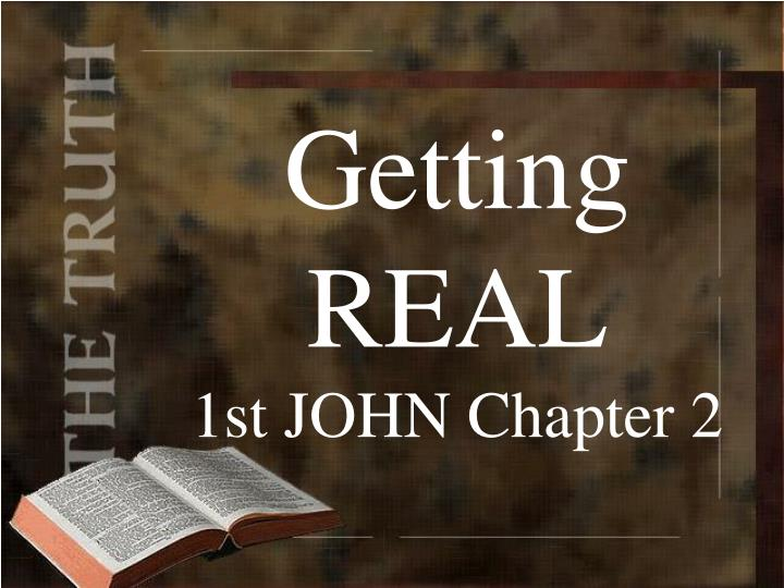 getting real 1st john chapter 2 n.