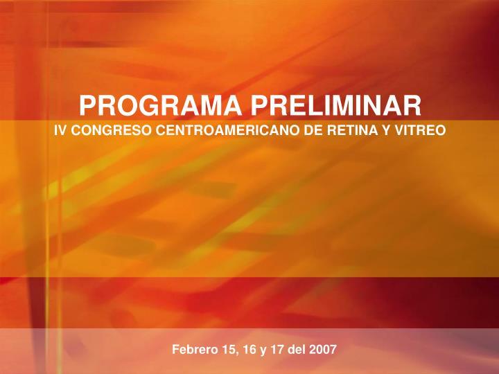 Programa preliminar iv congreso centroamericano de retina y vitreo