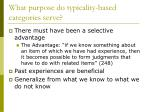what purpose do typicality based categories serve